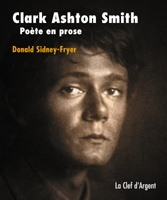 Clark Ashton Smith, poete en prose - Donald Sidney-Fryer