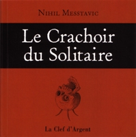 Le Crachoir du Solitaire - Nihil Messtavic
