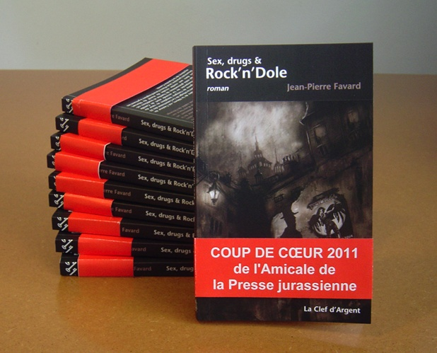 Sex, drugs & Rock'n'Dole - roman de Jean-Pierre Favard